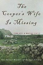 The cooper's wife is missing : the trials of Bridget Cleary