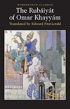 The Rubáiyát of Omar Khayyám
