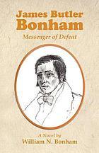 James Butler Bonham : messenger of defeat