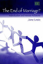 The end of marriage? : individualism and intimate relations