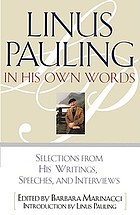 Linus Pauling : in his own words : selected writings, speeches, and interviews