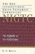 The Epistle to the Galatians : a commentary on the Greek text