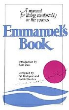 Emmanuel's book : a manual for living comfortably in the cosmos