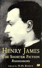 Henry James : the shorter fiction, reassessments