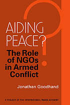 Aiding peace? : the role of NGOs in armed conflict