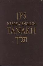 [Tanakh] = JPS Hebrew-English Tanakh : the traditional Hebrew text and the new JPS translation--second edition