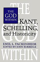 The God within : Kant, Schelling, and historicity