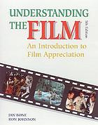 Understanding the film : an introduction to film appreciation