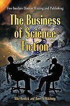 The business of science fiction two insiders discuss writing and publishing