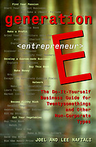 Generation E : The practical guide for twentysomething entrepreneurs and other corporate rejects