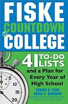 Fiske countdown to college : 41 to-do lists and a plan for every year of high school