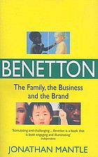 Benetton : the family, the business and the brand