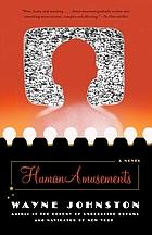 Human amusements : a novel