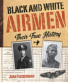 Black and white airmen : their true history