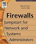 Firewalls : jumpstart for network and systems administrators