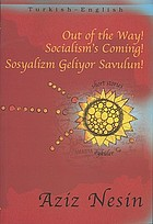 Out of the way! Socialism's coming! = Sosyalizm geliyor savulun