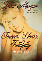 Forever yours, faithfully : my love story