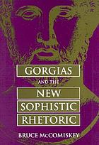 Gorgias and the new sophistic rhetoric