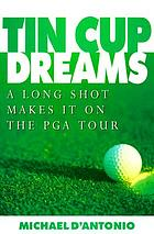 Tin cup dreams : a long shot makes it on the PGA Tour