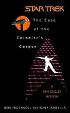 The case of the colonist's corpse : a Sam Cogley mystery