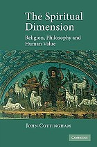 The spiritual dimension : religion, philosophy, and human value