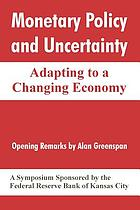 Monetary policy and uncertainty : adapting to a changing economy : a symposium