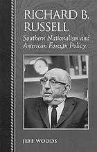 Richard B. Russell : Southern nationalism and American foreign policy
