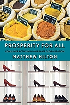 Prosperity for all : consumer activism in an era of globalization