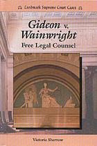 Gideon v. Wainwright : free legal counsel