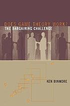 Does game theory work? : the bargaining challenge