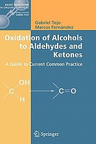 Oxidation of alcohols to aldehydes and ketones a guide to current common practice