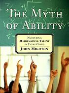 The myth of ability : nurturing mathematical talent in every child