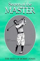 Secrets of the master : the best of Bobby Jones