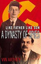 Like father like son : a dynasty of spies