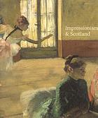 Impressionism & Scotland [exhibition, National Gallery Complex, Edinburgh, 19 July-12 October 2008, Kelvingrove Art Gallery and Museum, Glasgow, 31 October 2008-1st February 2009]