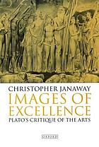 Images of excellence : Plato's critique of the arts