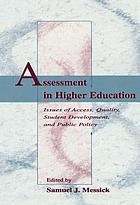 Assessment in higher education : issues of access, quality, student development, and public policy : a festschrift in honor of Warren W. Willingham