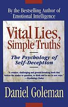 Vital lies, simple truths : the psychology of self-deception