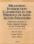Measuring interdiction capabilities in the presence of anti-access strategies : exploratory analysis to inform adaptive strategy for the Persian Gulf