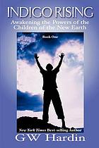 Indigo rising : awakening the powers of the children of the new earth