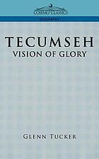 Tecumseh; vision of glory