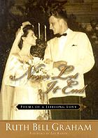 Never let it end : poems of a lifelong love