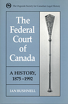 The Federal Court of Canada : a history, 1875-1992