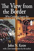 The view from the border : why Catholics leave the church and why they stay