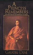 A princess remembers : the memoirs of the Maharani of JaipurThe memoirs of the Maharani of Jaipur
