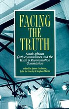 Facing the truth : South African faith communities and the Truth & Reconciliation Commission