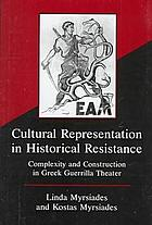 Cultural representation in historical resistance : complexity and construction in Greek guerrilla theater