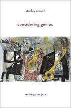Considering genius : writings on jazz