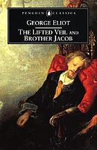 The lifted veil ; Brother Jacob