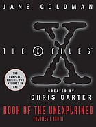The X-files book of the unexplained : volumes one and two
